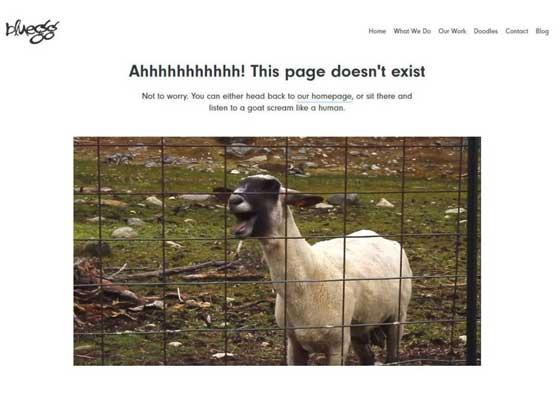 """5.Bluegg网站    英国数字营销公司Bluegg的404网页很有意思,可以连续加载尖叫的山羊,让你不得不从椅子上跳起来。附加说明称:""""这个网页不存在,无需担忧。你可以返回到我们的主页面,或坐在这里倾听山羊如同人类那样的尖叫!"""""""