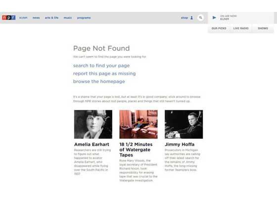 12.NPR网站    无论谁创建了美国国家公共广播电台的404网页,显然其非常有幽默感,并且热爱历史。信息非常简单:网页不存在。但其详细说明:丢失网页是耻辱的,至少对好的公司来说的确如此。坚持浏览NPR有关消失的人、地点以及物品的故事。在主链接找下,附有许多失踪的人、逝去的物品的故事,比如水门事件部分磁带、亚特兰蒂斯大陆等。