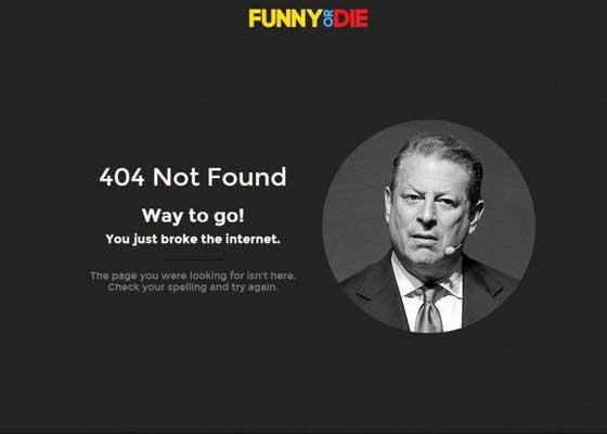 6.Funny or Die网站    如果你运营着喜剧网站,你就应该制作有趣的404网页。Funny or Die就实现了这种效果,网页上显示美国前副总统阿尔·戈尔(Al Gore)的完美形象,他好像正对着屏幕寻找什么。